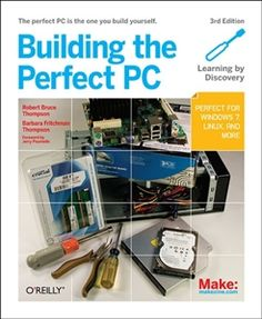 Building The Perfect Pc, 3rd Edition