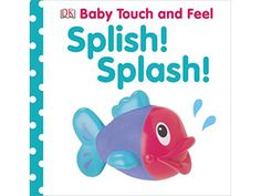 (Baby Touch and Feel (DK Publishing)) E-book full Dk Books, Baby Books, Touch And Feel Book, Dk Publishing, Label Image, Early Reading, Book People, Every Day Book, Splish Splash