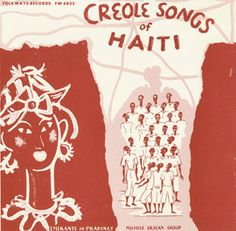 Creole Songs of Haiti by Various Artists - This recording combines vocal interpretations of Vodou (an Afro-Haitian religion) ceremonial songs and popular secular melodies by legendary Haitian singer, dancer and folklorist Emerante de Pradines and the all-male folklorique chorus Michele Dejan Group.