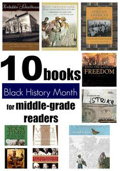 10 books to help prompt a discussion of #BlackHistoryMonth with middle-schoolers.