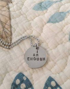 """Handstamped """"I Am Enough"""" Necklace"""