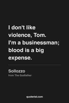 """""""I don't like violence, Tom. I'm a businessman; blood is a big expense."""" - Sollozzo from #TheGodfather. #moviequotes #movies"""