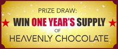 Win One Years Supply of Heavenly Chocolate