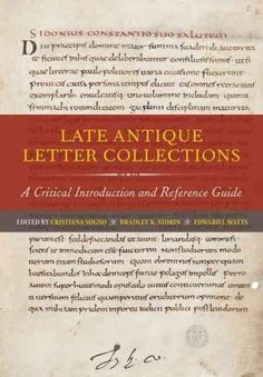 Late Antique Letter Collections: A Critical Introduction and Reference Guide