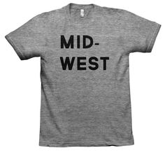 mid-west tee by The Made Shop. Hey I am from the most Southern part of the Midwest! Vogue, New T, Lady, Style Me, Simple Style, Personal Style, Graphic Tees, Tee Shirts, Style Inspiration