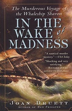 In the Wake of Madness: The Murderous Voyage of the Whaleship Sharon by Joan Druett http://www.amazon.com/dp/1565124359/ref=cm_sw_r_pi_dp_ZNQGwb1XAVFHD