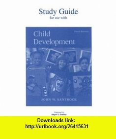 Student Study Guide for use with Child Development (9780072820393) John W Santrock, John Santrock , ISBN-10: 007282039X  , ISBN-13: 978-0072820393 ,  , tutorials , pdf , ebook , torrent , downloads , rapidshare , filesonic , hotfile , megaupload , fileserve
