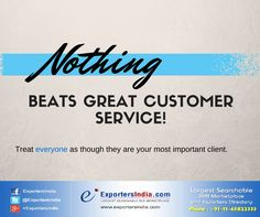 Great customer service is EVERYTHING. Treat every customer as though they are your #1 client and see the difference it makes in your business!    #Exportersindia #B2bDirectory #BusinessTips #B2bTips
