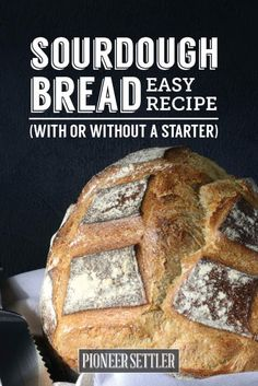 Easy Sourdough Bread Recipe | How To Bake Sourdough Bread (with or without a starter)