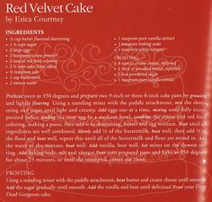 "I've been getting a handful of requests.....so here is my Red Velvet Cake recipe from the CFDA ""American Fashion Cookbook: 100 Designers' Best Recipes"" book!  via Erica Courtney - looking up the book NOW!"