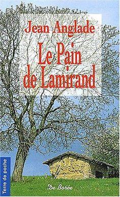 Le pain de Lamirand de Jean Anglade https://www.amazon.fr/dp/284494101X/ref=cm_sw_r_pi_dp_x_Rm27yb08E2XZ6