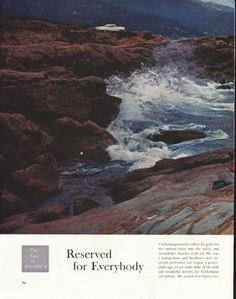 "1958 THE FACE OF AMERICA vintage magazine article ""Reserved for Everybody"" ~ California gutted her valleys for gold, fed her ancient trees into the mills, and stained her beaches with oil. She was a young state, and heedless -- and her people ..."