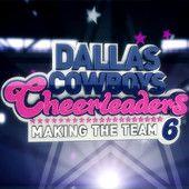 Making the Team Season 6 | ... - TV Shows - Dallas Cowboys Cheerleaders: Making the Team, Season 6
