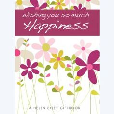 Wishing you so much Happiness! Bright Helen Exley #Giftbook with illustrations by Caroline Gardner :)