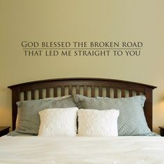 God blessed the broken road Decal  Wall by StephenEdwardGraphic, $25.00