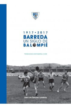 BARREDA UN SIGLO DE BALOMPIÉ .......  ........  El 3 de Julio de 1917 se constituyó la Sociedad de Foot-Ball Barreda Sport. Este fue el primer nombre del club que unos años más tarde pasó a llamarse Barreda Balompié.