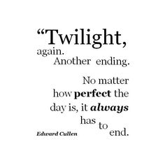 Twilight Edward Cullen Quote ❤ liked on Polyvore
