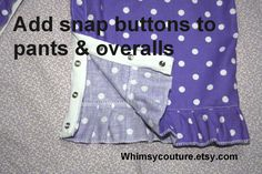 Whimsy Couture Sewing Blog: Free Tutorial - Add Snap Button Tape To Pants & Overalls