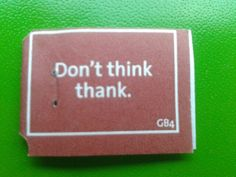 Don't think, thank. #YogiTea #quote