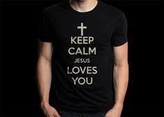 New Gildan T-Shirt Keep Calm Jesus Loves You by CreativeIndonesia