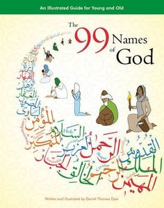 'The 99 Names of God: An Illustrated Guide for Young and Old' by Daniel Thomas Dyer (Author, Illustrator)  #Book #Classic #Eduction #Children #Homeschooling #Islam #Muslim #Recommended #Reading #Sufi #Allah #Names