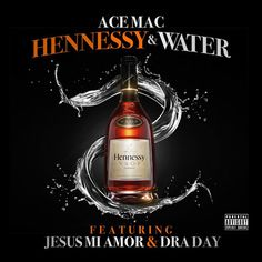 """Stream ACE MAC - """"Hennessy & Water"""" Featuring Jesus Mi Amor & Draday (Dirty) by Stack Or Starve Approved from desktop or your mobile device Water Features, Whiskey Bottle, Mother Teresa, Product Review, Day, Music, Check, Amor, Federal"""