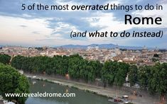 Five most overrated things to do in Rome...and what to do instead