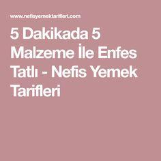 5 Dakikada 5 Malzeme İle Enfes Tatlı - Nefis Yemek Tarifleri