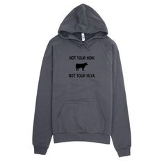 Not Your Milk Unisex Hoodie