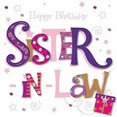 GBP - Sister-In-Law Happy Birthday Greeting Card By Talking Pictures Cards & Garden Happy Birthday Special Lady, Happy Birthday Niece Wishes, Birthday Wishes For Sister, Happy Birthday Flower, Happy Birthday Beautiful, Birthday Blessings, Happy Birthday Greeting Card, Birthday Cards For Friends, Happy Birthday Images