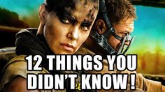 12 Things You Didn't Know About Mad Max Fury Road