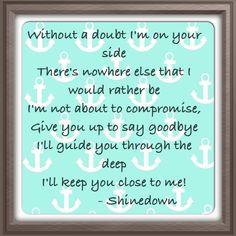Shinedown - I'll follow you. Perfect for our first dance. The second concert we went to, a band we both love, and a song we both love <3