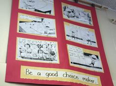 """Copy pages out of """"No David"""" and have the children work in partners to decide what a BETTER choice would have been. Students write """"A better choice would have been ______"""""""