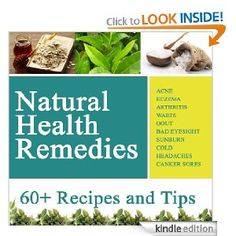 Natural Health Remedies for Everything