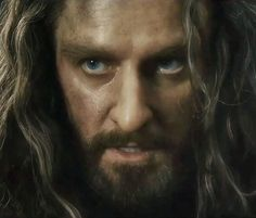 Thorin...I really like his eyes...they are deep and full of soul....