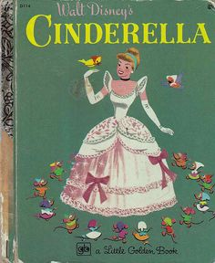 "Little Golden Book ""Cinderella""...my favorite as child, possibly still..."