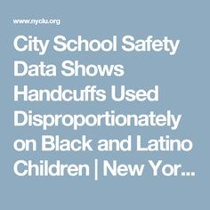 City School Safety Data Shows Handcuffs Used Disproportionately On Black  And Latino Children | New York