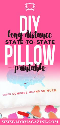 DIY Long Distance Pillows (State to State) Free Printable!