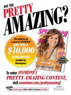 "Enter Seventeen Magazine's ""Pretty Amazing"" contest to be featured on the cover and to win a $10,000 scholarship! #contest #scholarship"