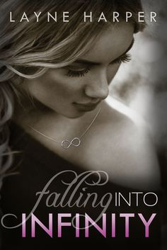 Falling Into Infinity (Infinity, #1) - Layne Harper