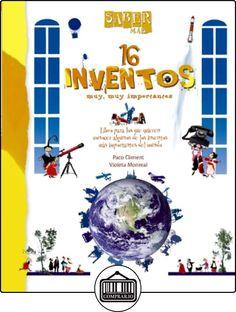 Saber más -16 INVENTOS muy, muy importantes (Castellano - A Partir De 8 Años - Álbumes - Saber Más) de Francisco Climent Garran ✿ Libros infantiles y juveniles - (De 6 a 9 años) ✿