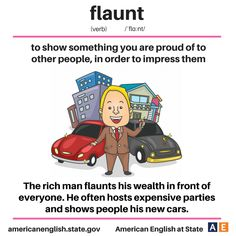 flaunt - to show something you are proud of to other people, in order to impress them