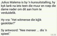 Malema is by n kunsuitstalling. Afrikaans Quotes, Funny Pictures, Funny Pics, Twisted Humor, Happy Quotes, Language, Jokes, Inspirational Quotes, Thoughts