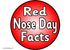Red Nose Day banner, colouring posters worksheets and 'fact noses'.