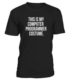 """# Computer Programmer Costume funny Halloween tee shirt .  Special Offer, not available in shops      Comes in a variety of styles and colours      Buy yours now before it is too late!      Secured payment via Visa / Mastercard / Amex / PayPal      How to place an order            Choose the model from the drop-down menu      Click on """"Buy it now""""      Choose the size and the quantity      Add your delivery address and bank details      And that's it!      Tags: SLIM FIT SIZE UP FOR LOOSER…"""