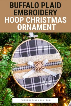 Looking for a Christmas ornament idea?  This Buffalo Plaid Embroidery Hoop Christmas Ornament is the easiest DIY embroidery hoop craft you can create to add some elegant and yet festive cheer to your tree.  #embroideryhoopcraft #christmasornaments #christmastree