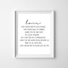 Love grows best in little houses Love love quote by NeoArtBook