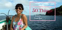 A list of our 50 favorite things to do in Costa Rica that we've experienced for the past two years including snorkeling, cave exploring and kayak fishing