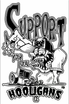 Support your local Hooligans C.C.
