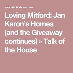 Loving Mitford: Jan Karon's Homes (and the Giveaway continues) » Talk of the House